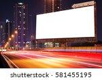 blank billboard on light trails ... | Shutterstock . vector #581455195