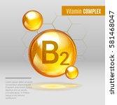 vitamin b 2 gold shining pill... | Shutterstock .eps vector #581468047
