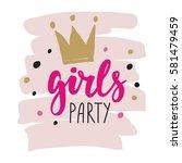 girls party lettering | Shutterstock .eps vector #581479459