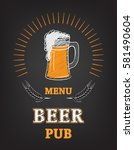 beer menu page mug with froth... | Shutterstock .eps vector #581490604