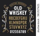 vintage old whiskey label font  ... | Shutterstock .eps vector #581527621