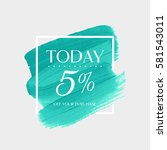 sale today 5  off sign over art ...   Shutterstock .eps vector #581543011
