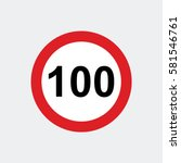 traffic sign speed limit 100 | Shutterstock .eps vector #581546761