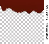 melted chocolate dripping on... | Shutterstock .eps vector #581557429