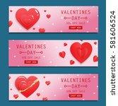 valentines day sale flyers set... | Shutterstock .eps vector #581606524