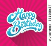 happy birthday hand drawn...   Shutterstock .eps vector #581608657