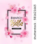 8 march background with flowers.... | Shutterstock .eps vector #581621665