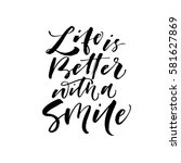 life is better with a smile... | Shutterstock .eps vector #581627869