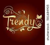 trendy. calligraphic vintage... | Shutterstock .eps vector #581684905