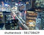 blurred bokeh light kobe city... | Shutterstock . vector #581738629