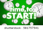 time to start clocks begin now...   Shutterstock . vector #581757541