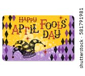 vintage april fools day card or ... | Shutterstock .eps vector #581791981