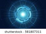 abstract digital technology... | Shutterstock .eps vector #581807311