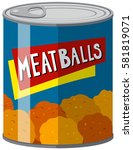 canned food with meatballs... | Shutterstock .eps vector #581819071