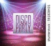 disco abstract background.... | Shutterstock .eps vector #581828431