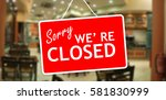 sorry we are closed sign... | Shutterstock . vector #581830999