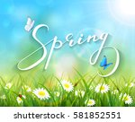 lettering spring with sunny... | Shutterstock . vector #581852551