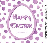 easter background with lilac... | Shutterstock .eps vector #581860615