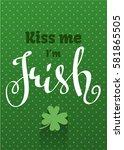 greetings card for st. patricks ... | Shutterstock .eps vector #581865505