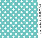 seamless polka dot pattern.... | Shutterstock .eps vector #581869549