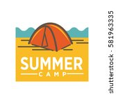summer camp advertising logo... | Shutterstock .eps vector #581963335