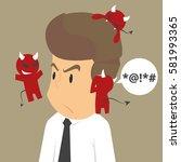 the devil whisper a businessman ... | Shutterstock .eps vector #581993365