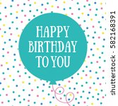 fun happy birthday card with...   Shutterstock .eps vector #582168391