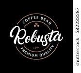 robusta coffee hand written...   Shutterstock .eps vector #582233287