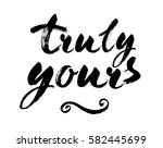 truly yours   inspirational... | Shutterstock .eps vector #582445699