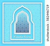 ramadan kareem background.... | Shutterstock .eps vector #582446719