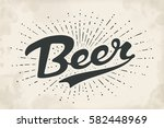 hand drawn lettering beer on... | Shutterstock .eps vector #582448969
