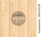 realistic wood texture... | Shutterstock .eps vector #582474199