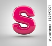 glossy pink paint letter s... | Shutterstock . vector #582497074