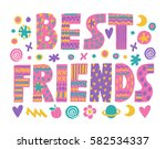word art best friends lettering ... | Shutterstock .eps vector #582534337