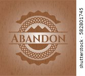 abandon badge with wood... | Shutterstock .eps vector #582801745