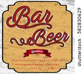 bar beer handwritten... | Shutterstock .eps vector #582830629