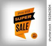super sale banner design.... | Shutterstock .eps vector #582862804
