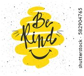 be kind lettering.  hand drawn...   Shutterstock .eps vector #582904765