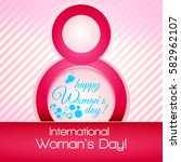 8 march international women's... | Shutterstock . vector #582962107