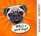 pug dog. who is a good boy.... | Shutterstock .eps vector #582988357