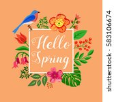 hello spring background  floral ... | Shutterstock .eps vector #583106674