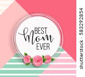 happy mother's day layout... | Shutterstock .eps vector #583292854