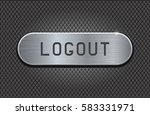metal button logout. brushed... | Shutterstock .eps vector #583331971