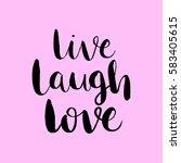 live  laugh  love. hand... | Shutterstock .eps vector #583405615