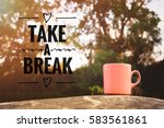 Take A Break Wording With...