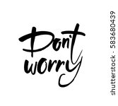 dont worry. hand lettering... | Shutterstock .eps vector #583680439