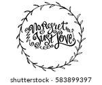 no regret just love. hand...   Shutterstock .eps vector #583899397