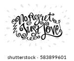 no regret just love. hand...   Shutterstock .eps vector #583899601