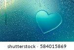 water drop forming a heart   3d ... | Shutterstock . vector #584015869