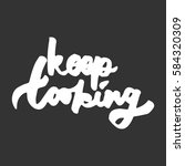 keep looking. hand lettering... | Shutterstock .eps vector #584320309